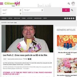 Les Profs 2 : Erroc nous parle de sa BD et du film - Citizenkid