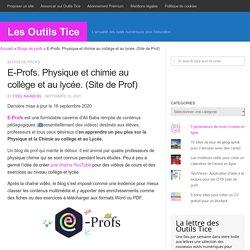 E-Profs. Physique et chimie au collège et au lycée. (Site de Prof)