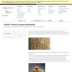 FOCUS - Profumi e cosmesi nell'antichità - Soprintendenza Pompei
