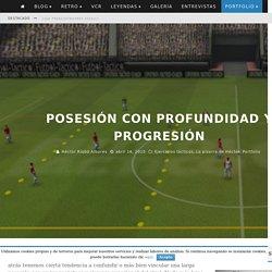Posesión con profundidad y progresión – TresCuatroTres