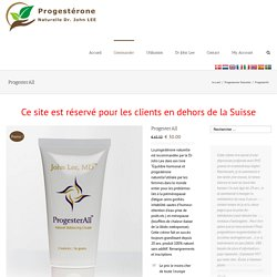 La Progestérone Naturelle de Dr. John Lee – ProgesterAll