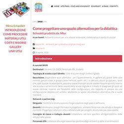 MIUR - Schoolkit: Come progettare uno spazio alternativo per la didattica