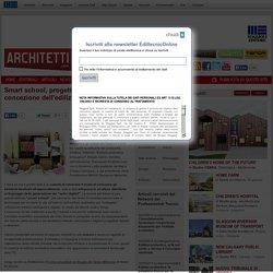 Smart school, progettare la nuova concezione dell'edilizia scolastica - News