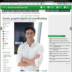 Scuola, progetti digitali col crowdfunding - Internet e Social