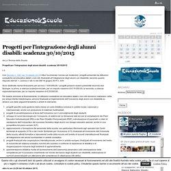 Progetti per l'integrazione degli alunni disabili: scadenza 30/10/2015