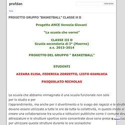 """PROGETTO GRUPPO """"BASKETBALL"""" CLASSE III D - profdan"""