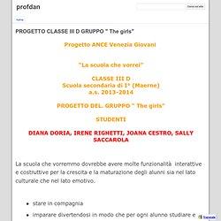 """PROGETTO CLASSE III D GRUPPO """" The girls"""" - profdan"""