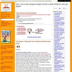 UdA: Con i nonni alla scoperta degli animali e delle tradizioni ad essi legate (con mappe concettuali su esseri viventi & esseri non viventi; animali vertebrati; animali invertebrati)