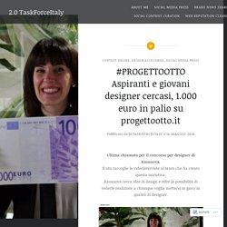 #PROGETTOOTTO Aspiranti e giovani designer cercasi, 1.000 euro in palio su progettootto.it