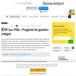 ERP (ou PGI) : Progiciel de gestion intégré - définition du glossaire
