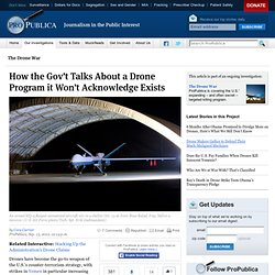 How the Gov't Talks About a Drone Program it Won't Acknowledge Exists