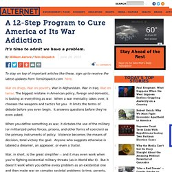 A 12-Step Program to Cure America of Its War Addiction