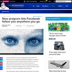 New program lets Facebook follow you anywhere you go