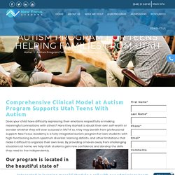 Autism Program For Teens Helping Families From Utah - New Focus Academy