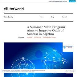 A Summer Math Program Aims to Improve Odds of Success in Algebra – eTutorWorld