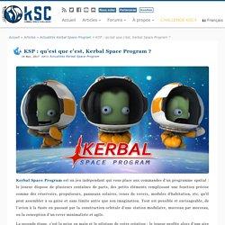 KSP : qu'est que c'est, Kerbal Space Program ? – KerbalSpaceChallenge