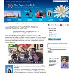 Ananda's Karma Yoga Ashram Program: Spiritualize Your Daily Life. Service is Joy