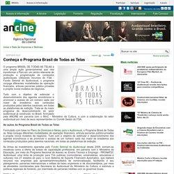 Conheça o Programa Brasil de Todas as Telas