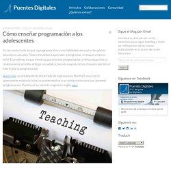 Cómo enseñar programación a los adolescentes – Puentes Digitales
