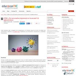 STEM: ¿Por qué enseñar programación en la escuela? (II) (@AndoniSanz)