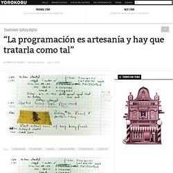 """""""La programación es artesanía y hay que tratarla como tal"""""""