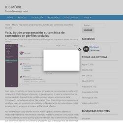 Yala, bot de programación automática de contenidos en perfiles sociales