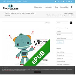 Vibot the robot, un cuento sobre programación y robótica – Programamos