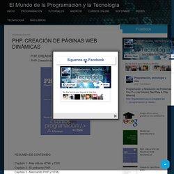PHP. CREACIÓN DE PÁGINAS WEB DINÁMICAS - El Mundo de la Programación y la Tecnología