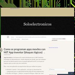 Como se programan apps moviles con MIT App Inventor (bloques lógicos) « Soloelectronicos