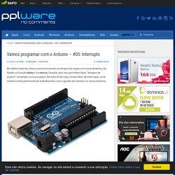 Vamos programar com o Arduino – #05: Interrupts - Pplware
