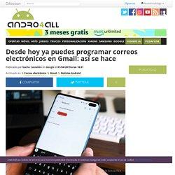 Desde hoy ya puedes programar correos electrónicos en Gmail: así se hace