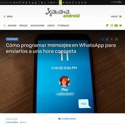 Cómo programar mensajes en WhatsApp para enviarlos a una hora concreta