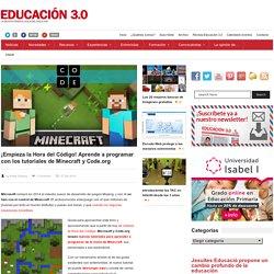 ¡Empieza la Hora del Código! Aprende a programar con los tutoriales de Minecraft y Code.org