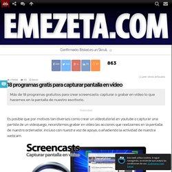 18 programas gratis para capturar pantalla en vídeo