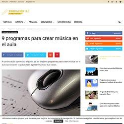 9 programas para crear música en el aula