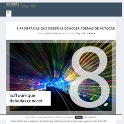 8 programas que deberías conocer además de AutoCAD - AndréS del Toro - Delineante, Consultor y Formador CAD