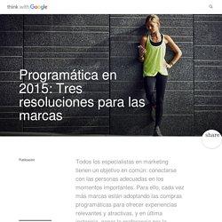 Programática en 2015: Tres resoluciones para las marcas