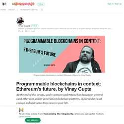 Programmable blockchains in context: Ethereum's future, by Vinay Gupta