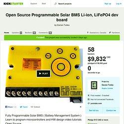 Open Source Programmable Solar BMS Li-ion, LiFePO4 dev board by Dacian Todea