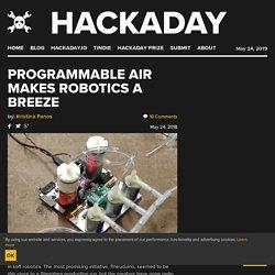 Programmable Air Makes Robotics A Breeze
