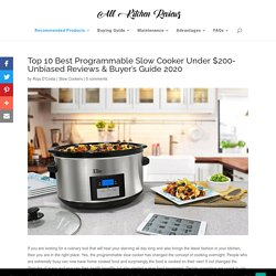 Top 10 Best Programmable Slow Cooker Under $200- Unbiased Reviews & Buyer's Guide 2020 - All Kitchen Reviews
