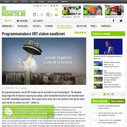 Programmamakers VRT slaken noodkreet