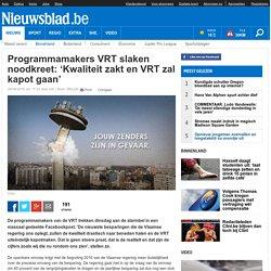 Programmamakers VRT slaken noodkreet: 'Kwaliteit zakt en VRT zal kapot gaan'
