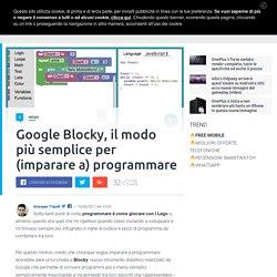 Google Blocky, il modo più semplice per (imparare a) programmare