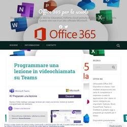 Programmare una lezione in videochiamata su Teams – Office 365 per la scuola
