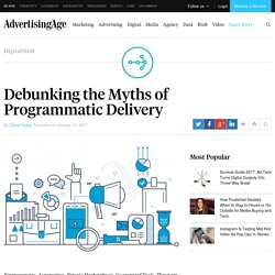 Debunking the Myths of Programmatic Delivery