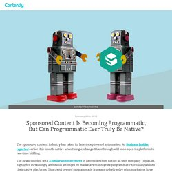 Sponsored Content Is Becoming Programmatic, But Can Programmatic Ever Truly Be Native? — The Content Strategist