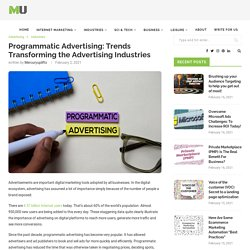 Programmatic Advertising: Trends Transforming the Advertising Industries