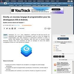 Gravity, un nouveau langage de programmation pour les développeurs iOS et Android, quelles sont les raisons de l'adopter ?