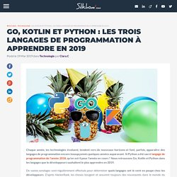 Go, Kotlin et Python : les trois langages de programmation à apprendre en 2019 Technologie - Silkhom